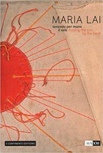 Maria Lai: Tenendo per mano il sole/Holding the sun by the hand