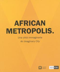 African Metropolis. Una città immaginaria