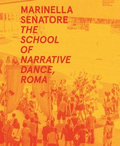 Marinella Senatore. The School of Narrative Dance, Roma